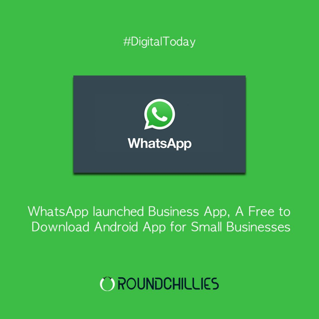 WhatsApp launched Business App, A Free to Download Android App for Small Businesses