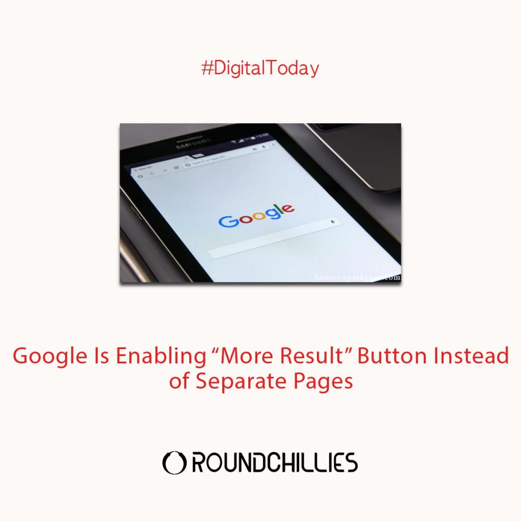 """Google is finally enabling """"More Result"""" button"""
